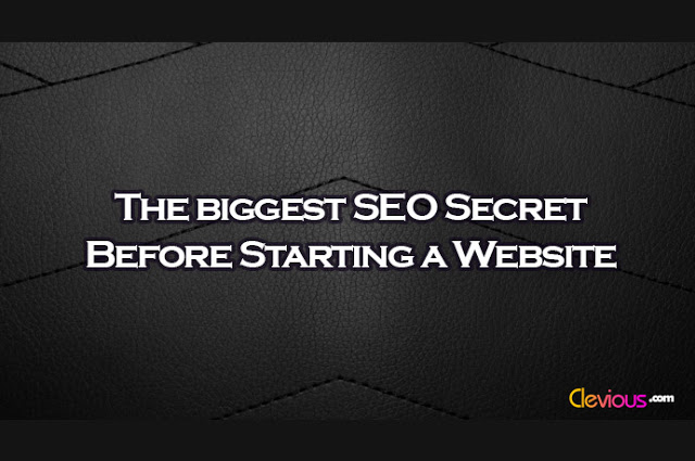 The Biggest SEO Secret Before Starting a Website - Clevious